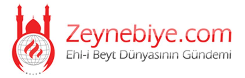 Zeynebiye - Ehlibeyt Dünyasının Gündemi | Türkiye Caferileri