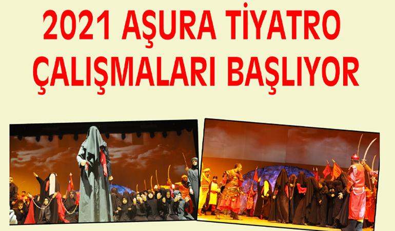 2021 AŞURA Tiyatro Çalışmaları Başlıyor