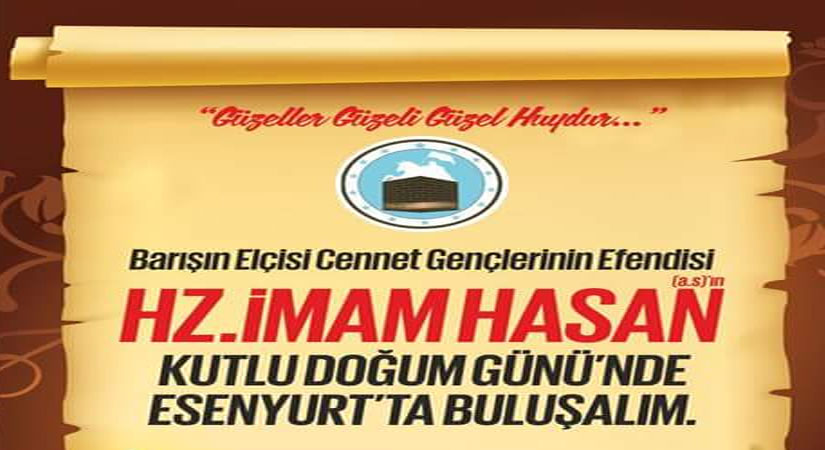 İmam Hasan (a.s)'ın Viladeti Esenyurt'ta Kutlanacak